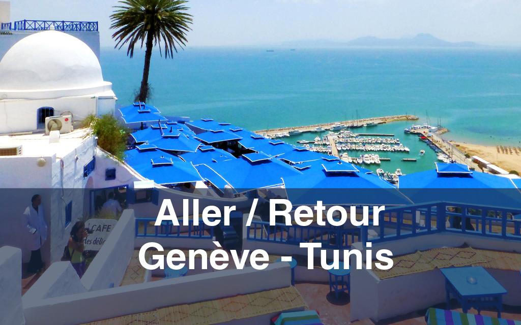 Billet d'avion : Aller / Retour Genève-Tunis-Gèneve