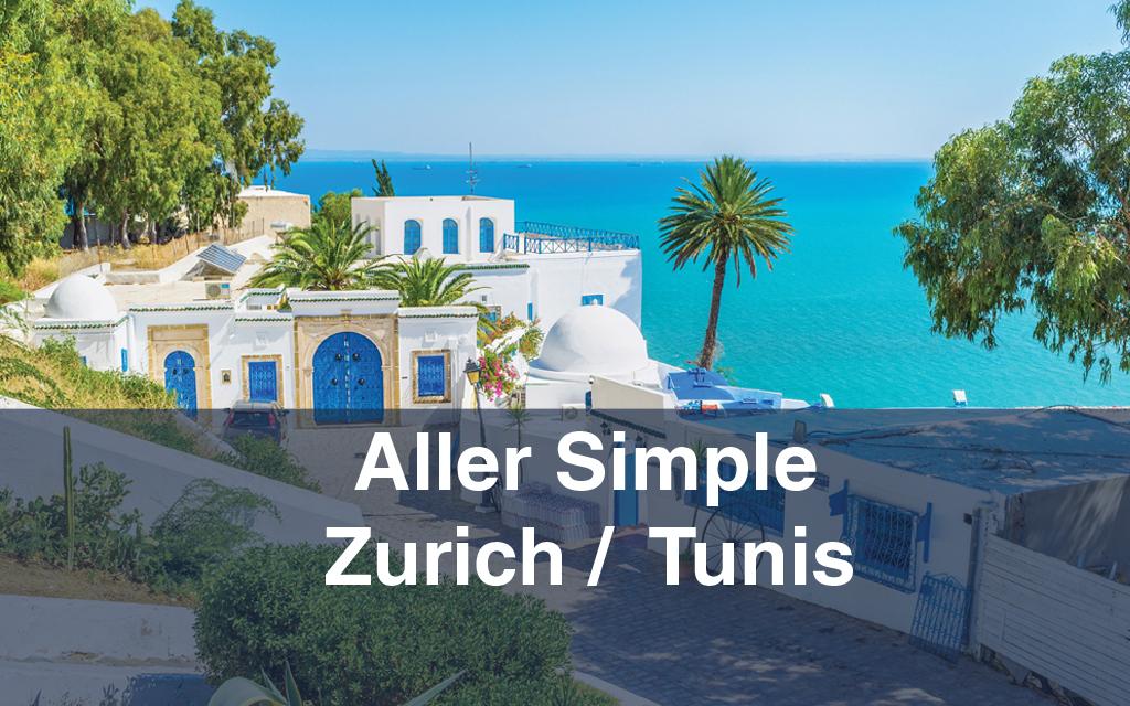 Billet d'avion : Aller Simple Zurich / Tunis